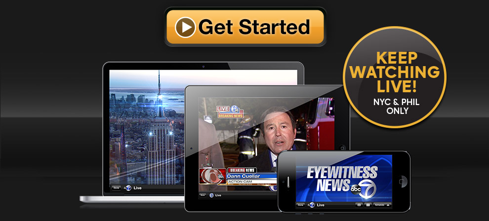 Get Started - Keep Watching Live! NYC & Phil Only